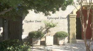 Episcopal door on the right, Quaker door on the left.